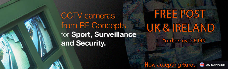 CCTV Cameras from RF Concepts for Sport, Surveillance and Security